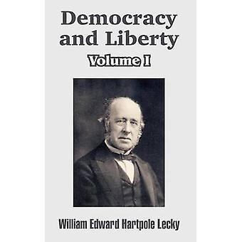 Democratie en vrijheid Volume I door Lecky & William Edward Hartpole
