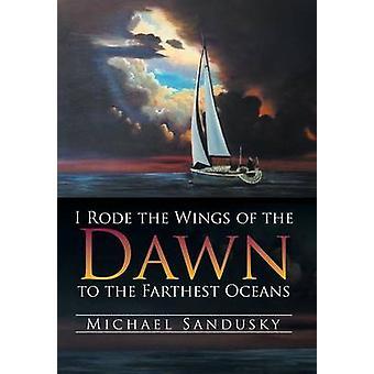 Jag Red vingar av gryningen till bortersta oceanerna av Sandusky & Michael