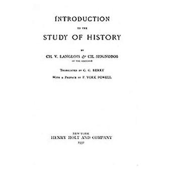 Introduction to the Study of History by Langlois & CharlesVictor