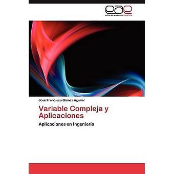 Variable Compleja y Aplicaciones von G. Mez Aguilar & Jos Francisco