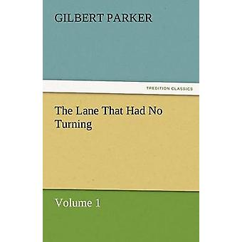 The Lane That Had No Turning Volume 1 by Parker & Gilbert