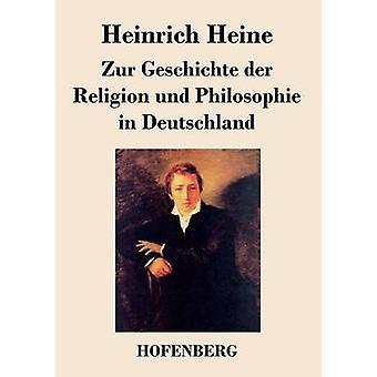Zur Geschichte der Religion Und Philosophie in Deutschland von & Heinrich Heine