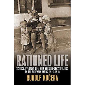 Vie rationnée: Science, vie quotidienne et politique de classe ouvrière dans les terres de Bohême, 1914-1918