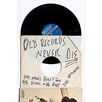 Old Records Never Die - One Man's Quest for His Vinyl and His Past by