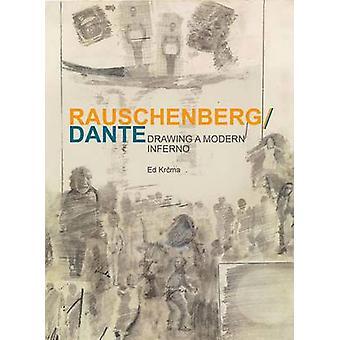 Rauschenberg / Dante - Drawing a Modern Inferno by Ed Krcma - 97803002