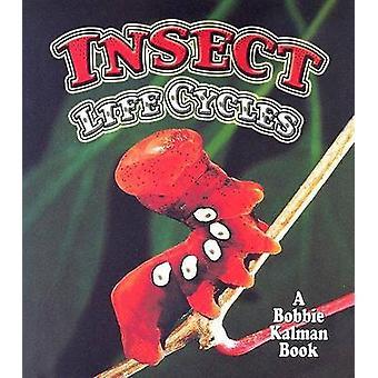 Insect Life Cycles by Molly Aloian - Bobbie Kalman - 9780778723776 Bo
