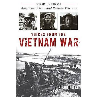 Voices from the Vietnam War - Stories from American - Asian - and Russ