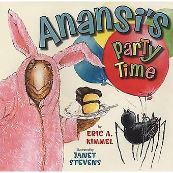 Anansi's Party Time by Eric A Kimmel - Janet Stevens - 9780823419227