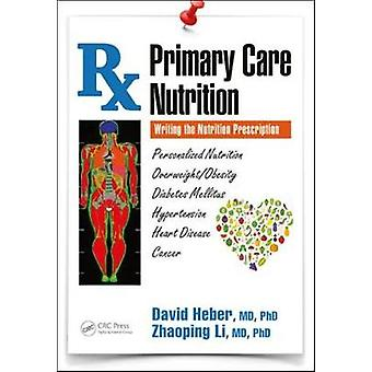 Primary Care Nutrition - Writing the Nutrition Prescription by David H