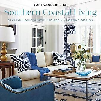 Southern Coastal Living by Joni Vanderslice - 9781423644415 Book