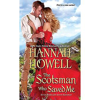 The Scotsman Who Saved Me by Hannah Howell - 9781420143034 Book