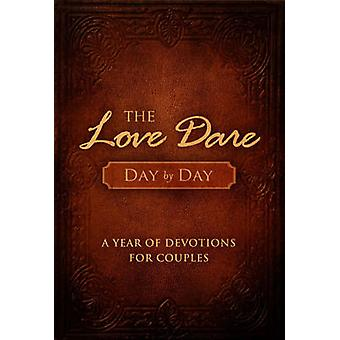 The Love Dare Day by Day - A Year of Devotions for Couples by Stephen
