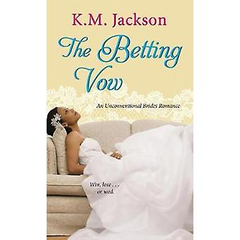 The Betting Vow - An Unconventional Brides Romance by K.M. Jackson - 9