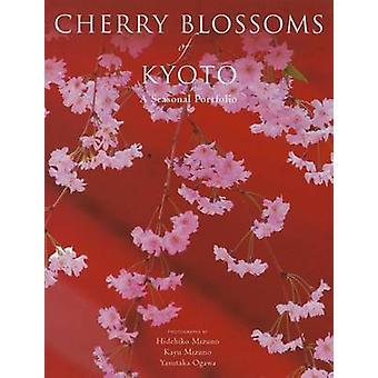 Cherry Blossoms of Kyoto - A Seasonal Portfolio by Hidehiko Mizuno - K