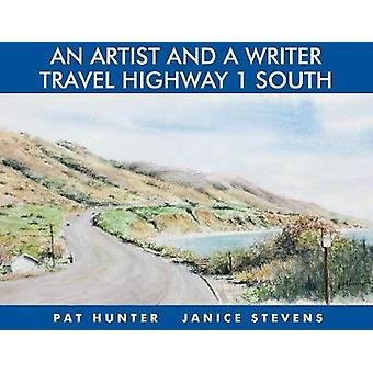 An Artist and a Writer Travel Highway 1 South by Pat Hunter - 9781610