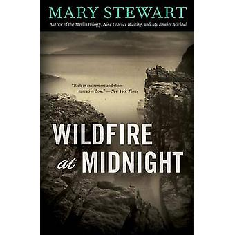 Wildfire at Midnight by Mary Stewart - 9781613744468 Book