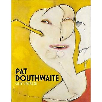 Pat Douthwaite by Guy Peploe - 9781908326782 Book