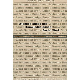 Evidence Based and Knowledge Based Social Work - Research Methods and