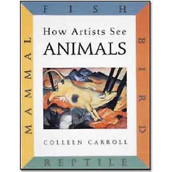 كيف الفنانين رؤية الحيوانات-الأسماك الثدييات الطيور الزواحف كارول كولين