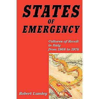 States of Emergency - Cultures of Revolt in Italy from 1968 to 1978 by