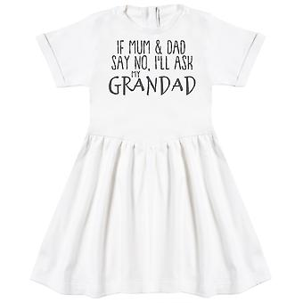 If Mum & Dad Say No, I'll Ask My Grandad Baby Dress
