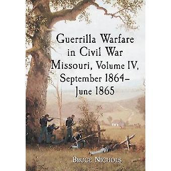ミズーリ州 - 容積 IV - 9 月 1864-6 月のゲリラ戦によって 1865