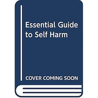 Self Harm The Essential Guide by Duffy & Robert