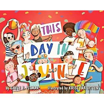 This Day in June by Pitman & Gayle E.