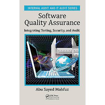 Software Quality Assurance  Integrating Testing Security and Audit by Mahfuz & Abu Sayed