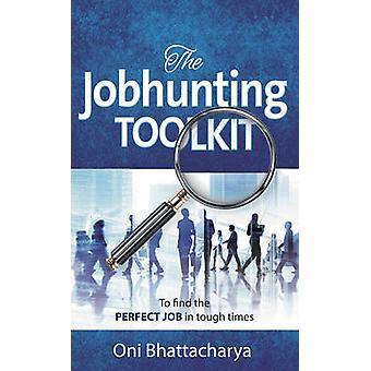 The Jobhunting Toolkit by Bhattacharya & Oni