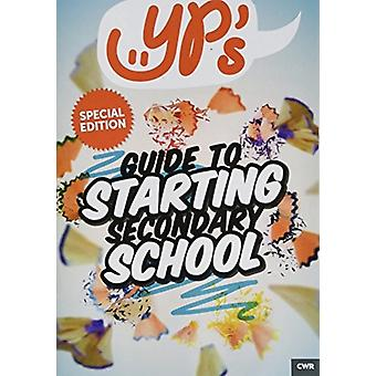 YPs Guide to Starting Secondary School