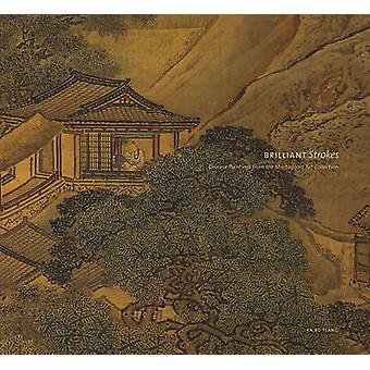Brilliant Strokes - Chinese Paintings from the Mactaggart Art Collecti
