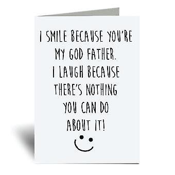 Jeg smiler, fordi du 're Min Gud Fader Jeg griner, fordi der ikke er noget du kan gøre ved det A6 Lykønskningskort