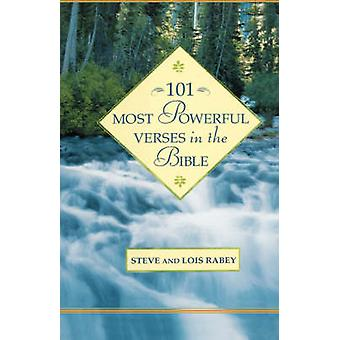 101 Most Powerful Verses in the Bible by Rabey & Steve