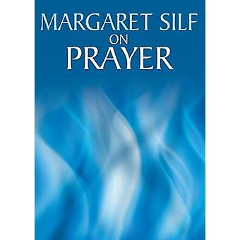 On Prayer by Silf & Magaret