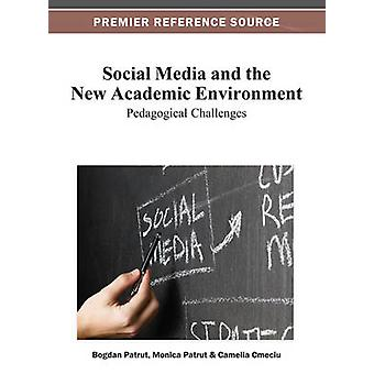 Social Media and the New Academic Environment Pedagogical Challenges by Patrut