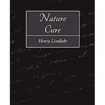 Nature Cure by Henry Lindlahr & Lindlahr