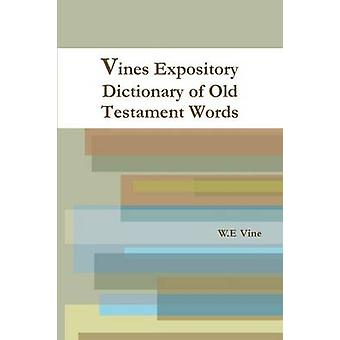 Vines Expository Dictionary of Old Testament Words by Vine & W.E