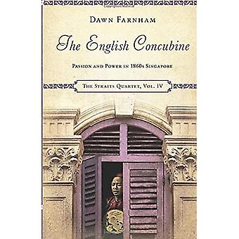 The English Concubine: Passion and Power in 1860s Singapore (The Straits Quartet)