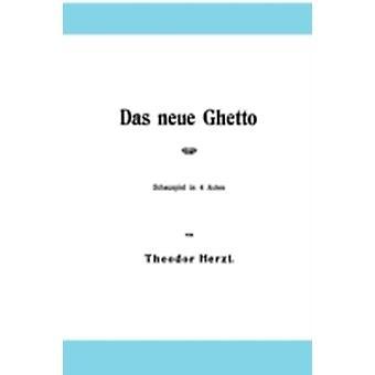 Das neue Ghetto by Herzl & Theodor