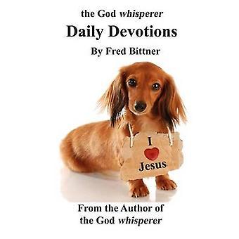 The God Whisperer Daily Devotions by Bittner & Fred W