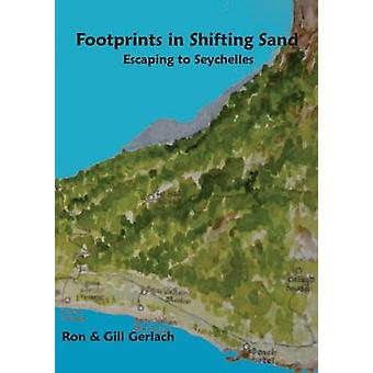 Footprints in Shifting Sand escaping to Seychelles by Gerlach & Ron