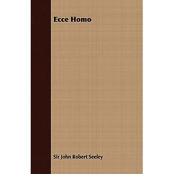 Ecce Homo by Seeley & John Robert