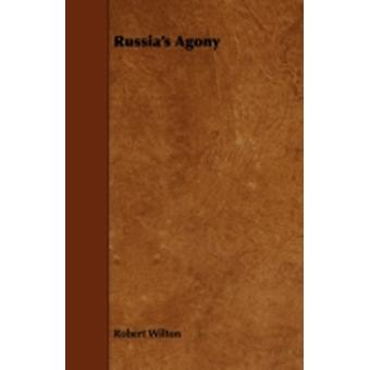 Russias Agony by Wilton & Robert