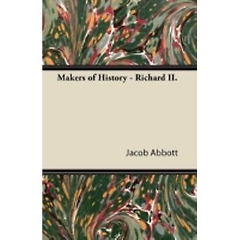 Makers of History  Richard II. by Abbott & Jacob