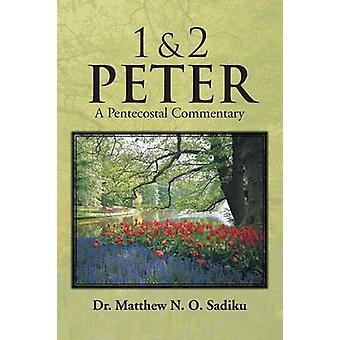 1  2 Peter A Pentecostal Commentary by Sadiku & Matthew O.