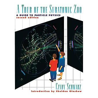 A Tour of the Subatomic Zoo A Guide to Particle Physics von Glashow & S.