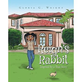 Reigns Rabbit by Wright & Gloria G.