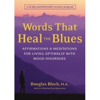 Words That Heal the Blues by Bloch