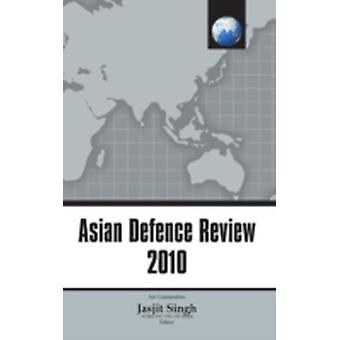 Asian Defence Review 2010 by Singh & Jasjit